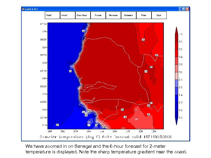 We have zoomed in on Senegal and the 6 -hour forecast for 2 -meter