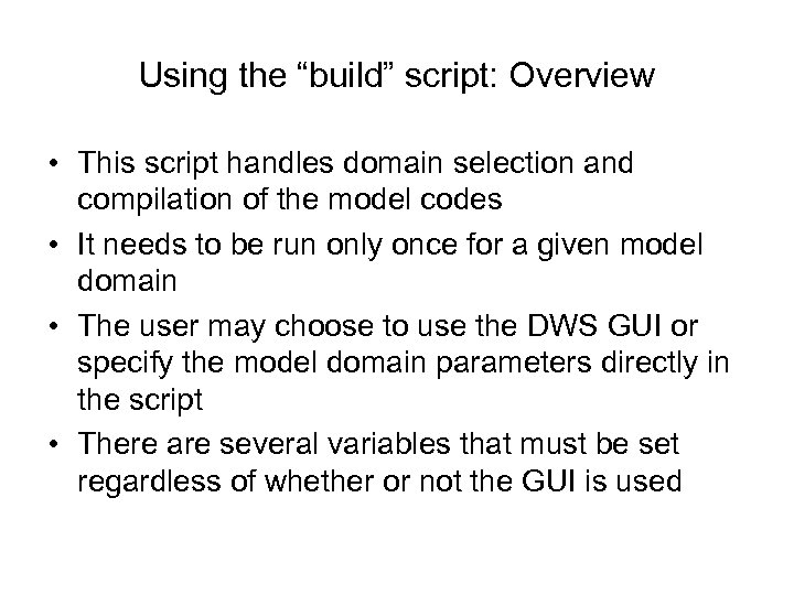"""Using the """"build"""" script: Overview • This script handles domain selection and compilation of"""