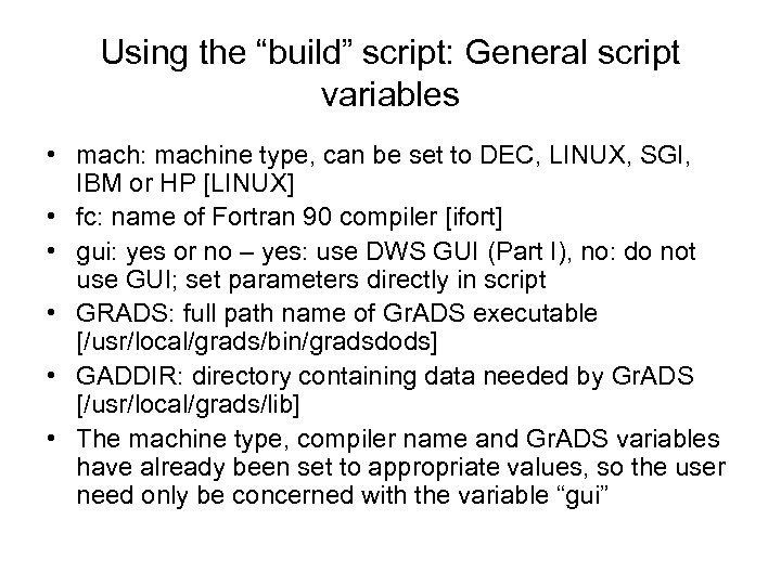 """Using the """"build"""" script: General script variables • mach: machine type, can be set"""