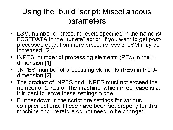 """Using the """"build"""" script: Miscellaneous parameters • LSM: number of pressure levels specified in"""