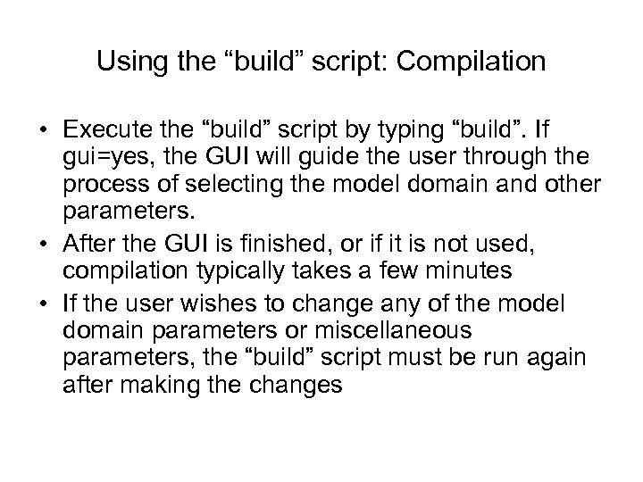 """Using the """"build"""" script: Compilation • Execute the """"build"""" script by typing """"build"""". If"""