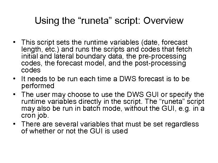 """Using the """"runeta"""" script: Overview • This script sets the runtime variables (date, forecast"""