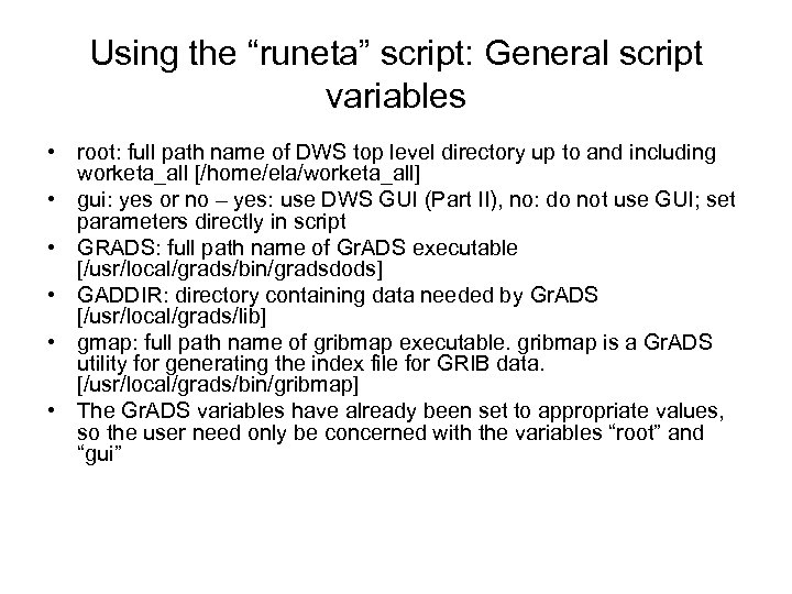 "Using the ""runeta"" script: General script variables • root: full path name of DWS"