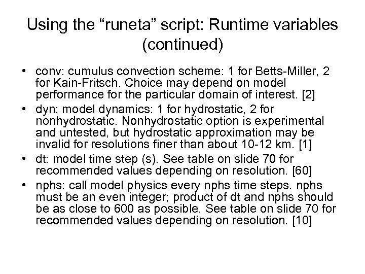 """Using the """"runeta"""" script: Runtime variables (continued) • conv: cumulus convection scheme: 1 for"""