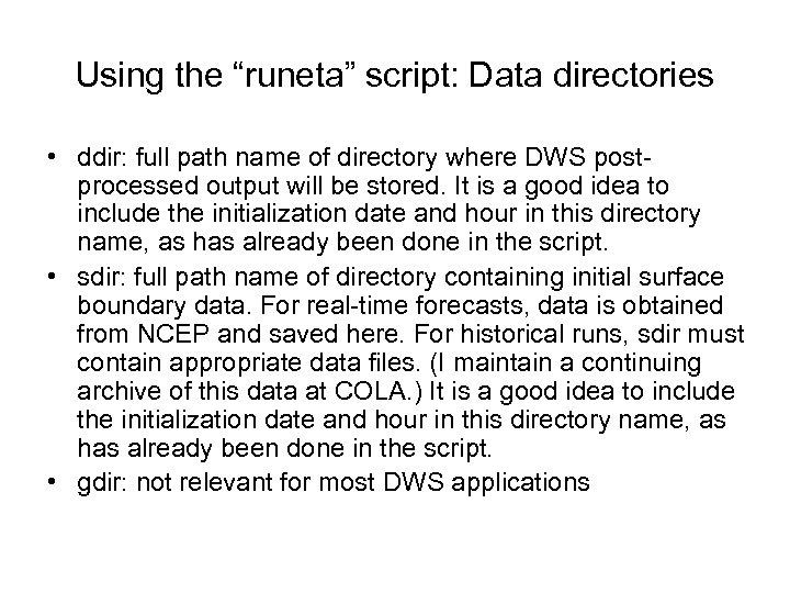 "Using the ""runeta"" script: Data directories • ddir: full path name of directory where"