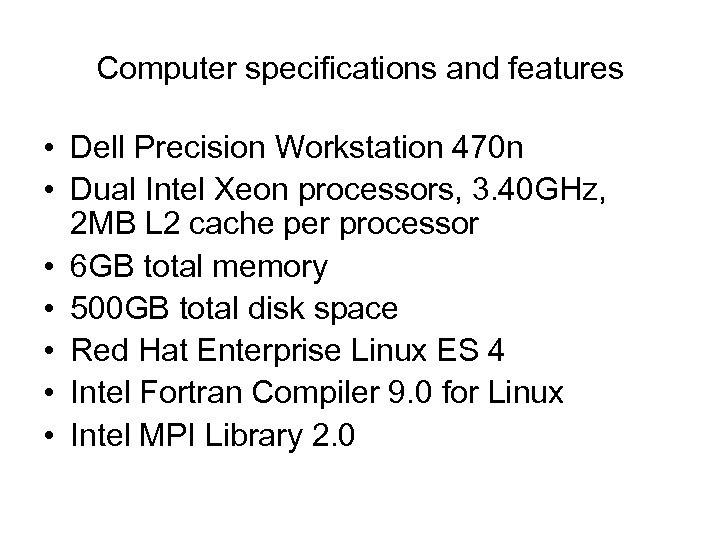 Computer specifications and features • Dell Precision Workstation 470 n • Dual Intel Xeon
