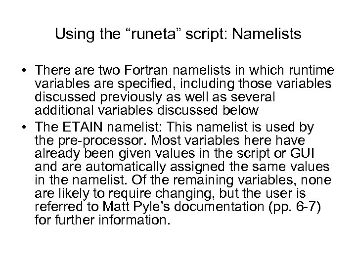 """Using the """"runeta"""" script: Namelists • There are two Fortran namelists in which runtime"""