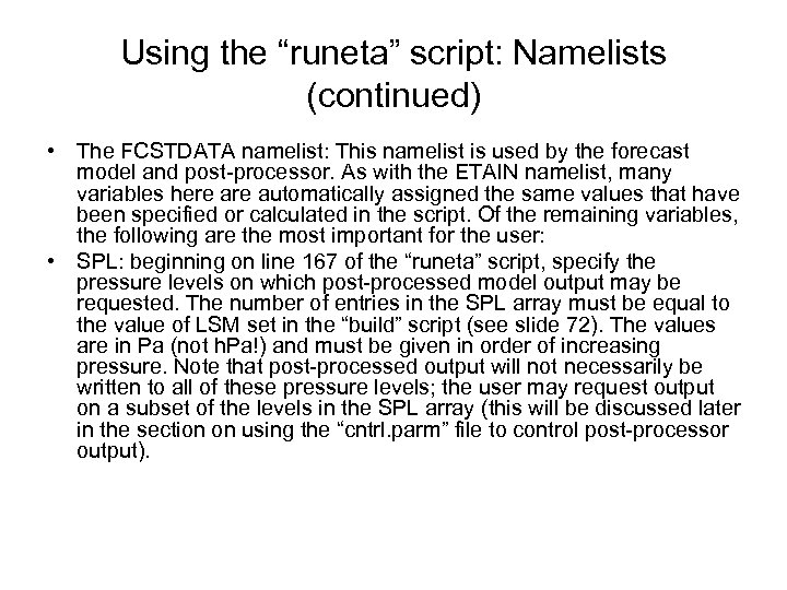 """Using the """"runeta"""" script: Namelists (continued) • The FCSTDATA namelist: This namelist is used"""
