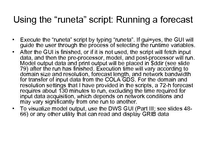 "Using the ""runeta"" script: Running a forecast • Execute the ""runeta"" script by typing"