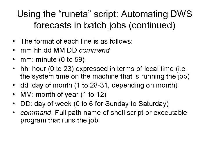 """Using the """"runeta"""" script: Automating DWS forecasts in batch jobs (continued) • • The"""