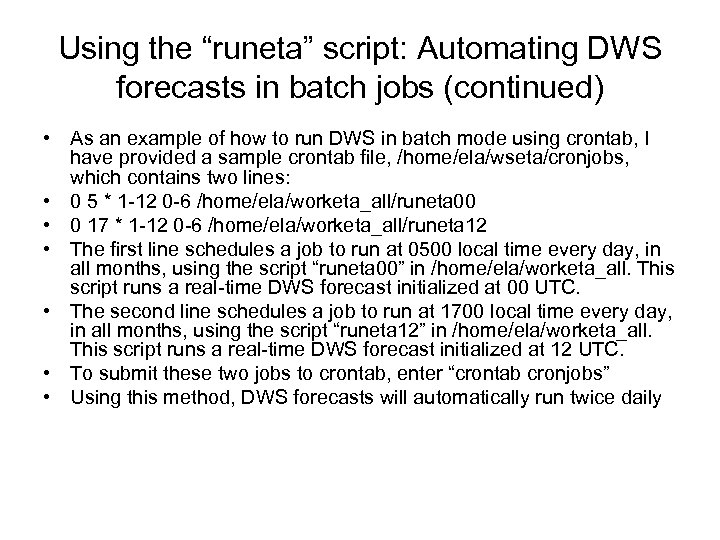 """Using the """"runeta"""" script: Automating DWS forecasts in batch jobs (continued) • As an"""