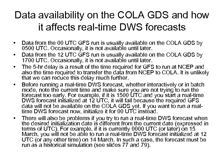 Data availability on the COLA GDS and how it affects real-time DWS forecasts •