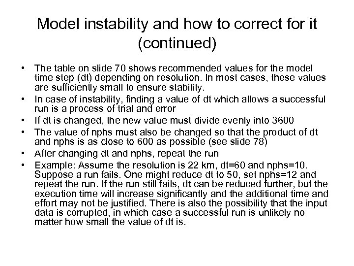Model instability and how to correct for it (continued) • The table on slide