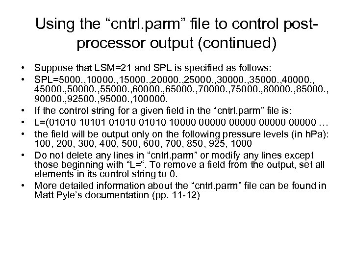 """Using the """"cntrl. parm"""" file to control postprocessor output (continued) • Suppose that LSM=21"""
