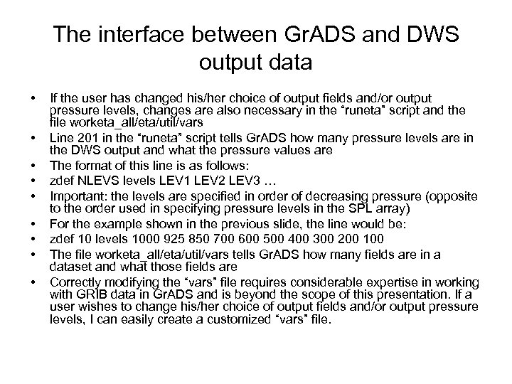 The interface between Gr. ADS and DWS output data • • • If the