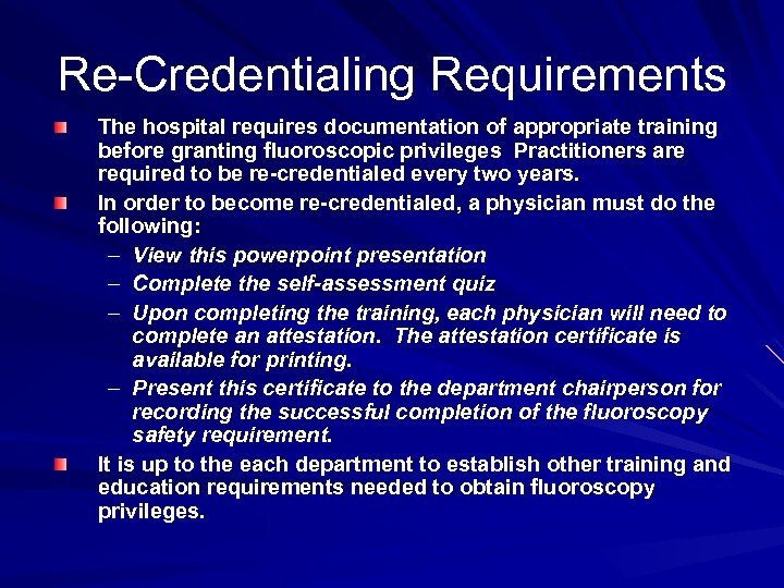 Re-Credentialing Requirements The hospital requires documentation of appropriate training before granting fluoroscopic privileges Practitioners