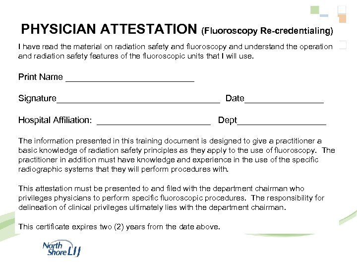 PHYSICIAN ATTESTATION (Fluoroscopy Re-credentialing) I have read the material on radiation safety and fluoroscopy