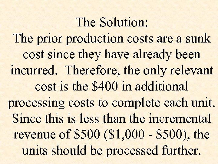 The Solution: The prior production costs are a sunk cost since they have already