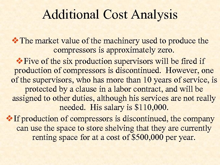 Additional Cost Analysis v The market value of the machinery used to produce the
