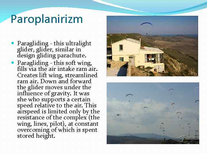 Paroplanirizm Paragliding - this ultralight glider, similar in design gliding parachute. Paragliding - this