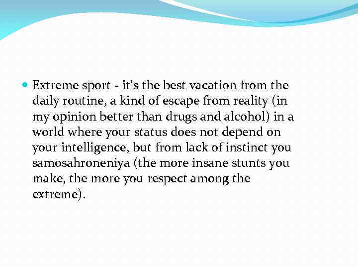 Extreme sport - it's the best vacation from the daily routine, a kind