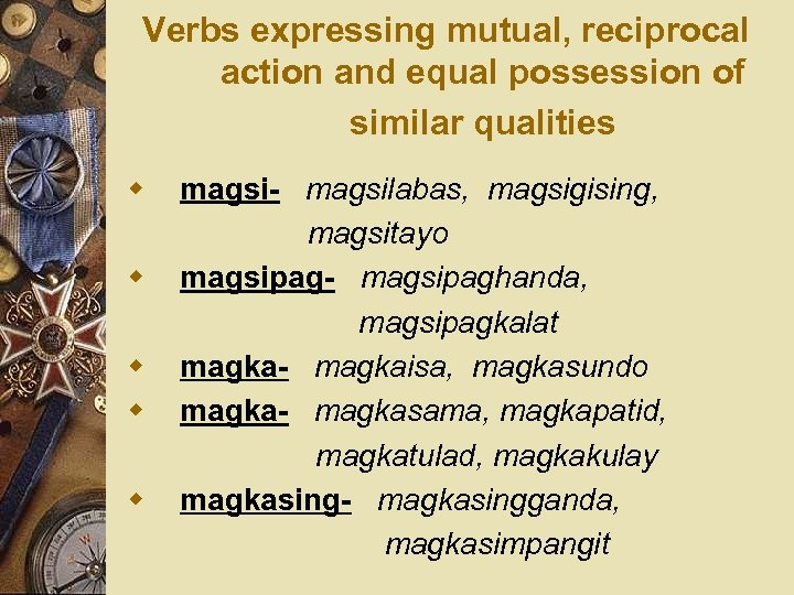 Verbs expressing mutual, reciprocal action and equal possession of similar qualities w w w