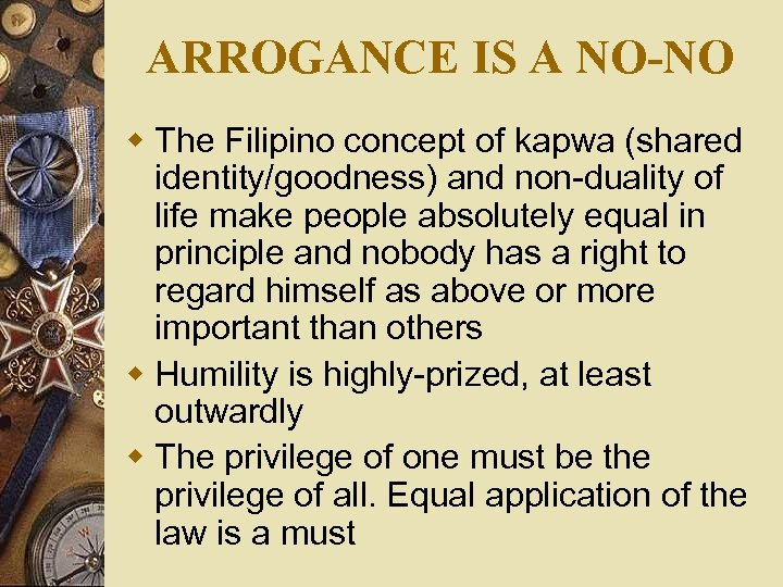 ARROGANCE IS A NO-NO w The Filipino concept of kapwa (shared identity/goodness) and non-duality