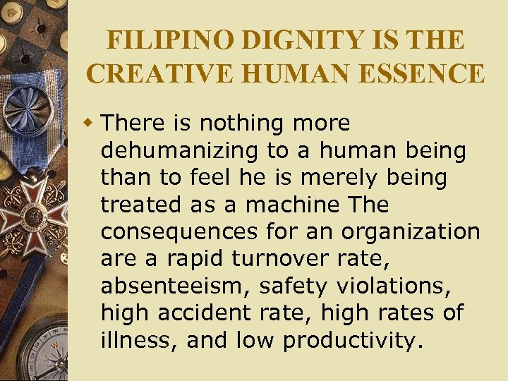 FILIPINO DIGNITY IS THE CREATIVE HUMAN ESSENCE w There is nothing more dehumanizing to