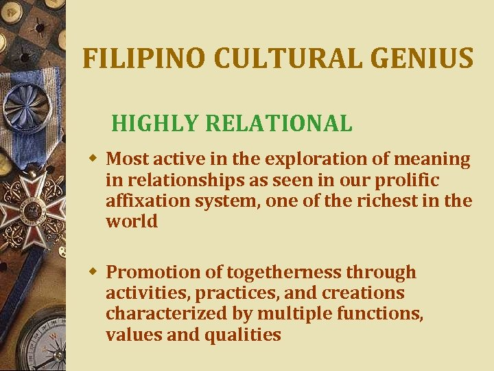 FILIPINO CULTURAL GENIUS HIGHLY RELATIONAL w Most active in the exploration of meaning in