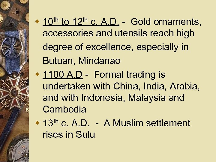 w 10 th to 12 th c. A. D. - Gold ornaments, accessories and