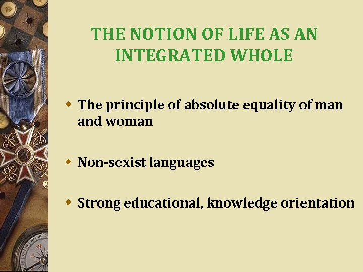 THE NOTION OF LIFE AS AN INTEGRATED WHOLE w The principle of absolute equality
