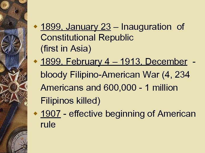 w 1899, January 23 – Inauguration of Constitutional Republic (first in Asia) w 1899,