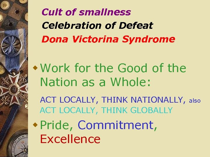 Cult of smallness Celebration of Defeat Dona Victorina Syndrome w Work for the Good