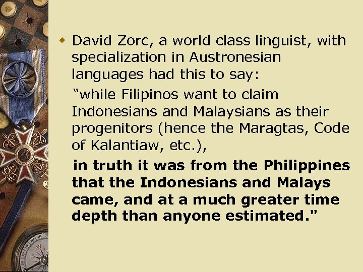 w David Zorc, a world class linguist, with specialization in Austronesian languages had this