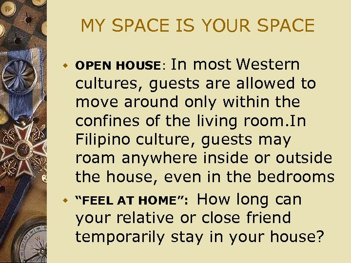 MY SPACE IS YOUR SPACE w OPEN HOUSE: In most Western w cultures, guests