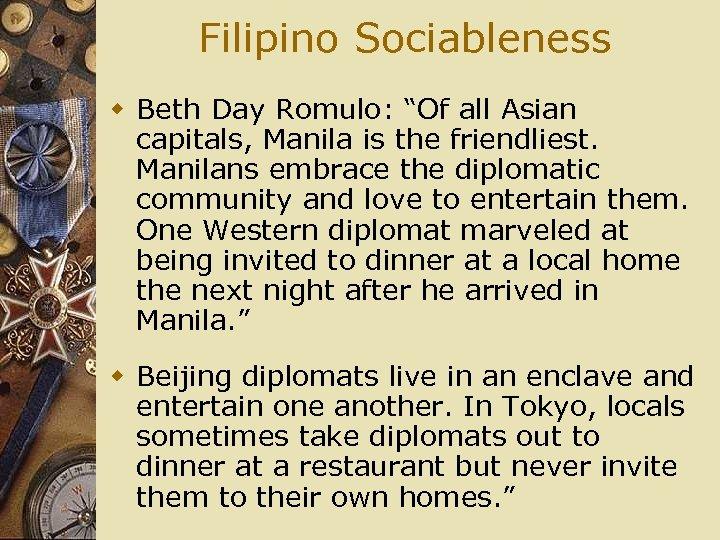 "Filipino Sociableness w Beth Day Romulo: ""Of all Asian capitals, Manila is the friendliest."