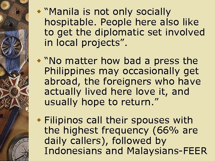 """w """"Manila is not only socially hospitable. People here also like to get the"""