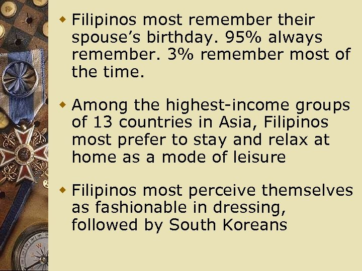 w Filipinos most remember their spouse's birthday. 95% always remember. 3% remember most of