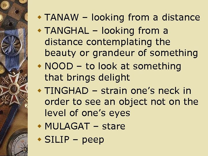 w TANAW – looking from a distance w TANGHAL – looking from a distance