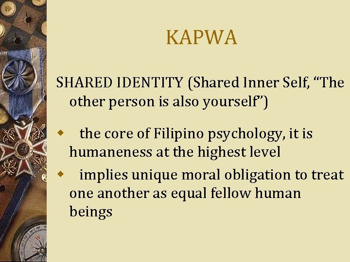 """KAPWA SHARED IDENTITY (Shared Inner Self, """"The other person is also yourself"""") w the"""