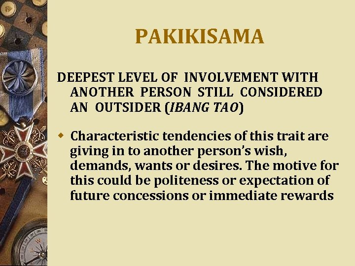 PAKIKISAMA DEEPEST LEVEL OF INVOLVEMENT WITH ANOTHER PERSON STILL CONSIDERED AN OUTSIDER (IBANG TAO)