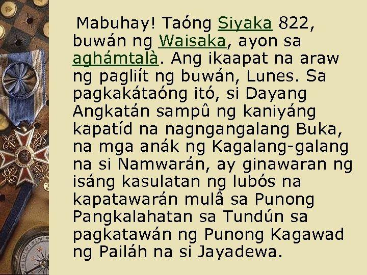 Mabuhay! Taóng Siyaka 822, buwán ng Waisaka, ayon sa aghámtalà. Ang ikaapat na