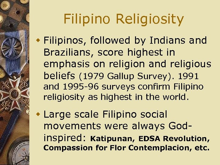 Filipino Religiosity w Filipinos, followed by Indians and Brazilians, score highest in emphasis on