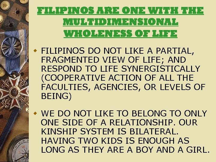 FILIPINOS ARE ONE WITH THE MULTIDIMENSIONAL WHOLENESS OF LIFE w FILIPINOS DO NOT LIKE
