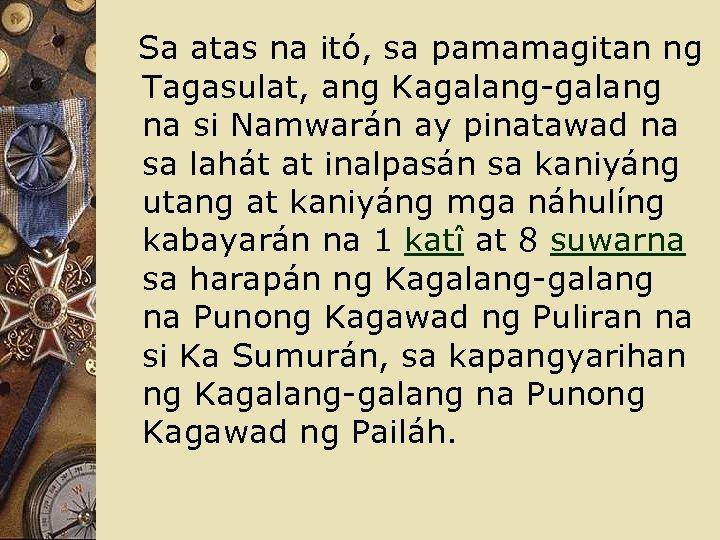 Sa atas na itó, sa pamamagitan ng Tagasulat, ang Kagalang-galang na si Namwarán