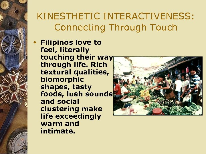 KINESTHETIC INTERACTIVENESS: Connecting Through Touch w Filipinos love to feel, literally touching their way