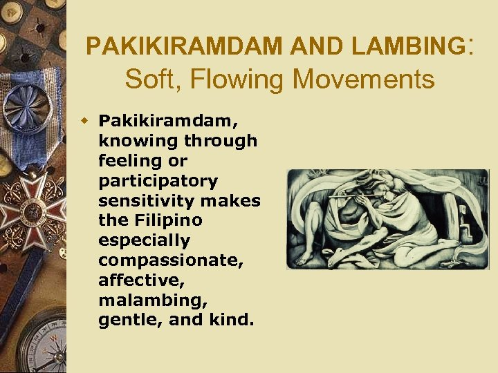 PAKIKIRAMDAM AND LAMBING: Soft, Flowing Movements w Pakikiramdam, knowing through feeling or participatory sensitivity