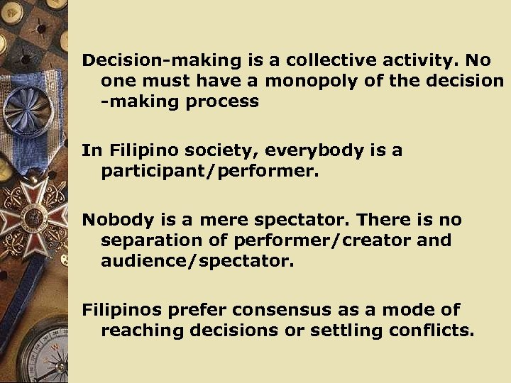 Decision-making is a collective activity. No one must have a monopoly of the decision