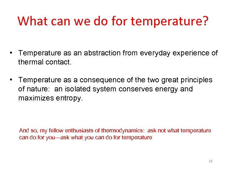 What can we do for temperature? • Temperature as an abstraction from everyday experience