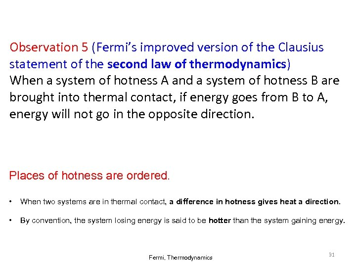Observation 5 (Fermi's improved version of the Clausius statement of the second law of